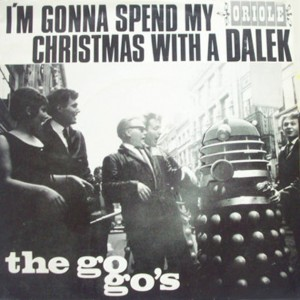 the-go-gos-im-gonna-spend-my-christmas-with-a-dalek-oriole