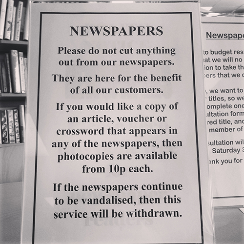 If the newspapers continue to be vandalised this service will be withdrawn