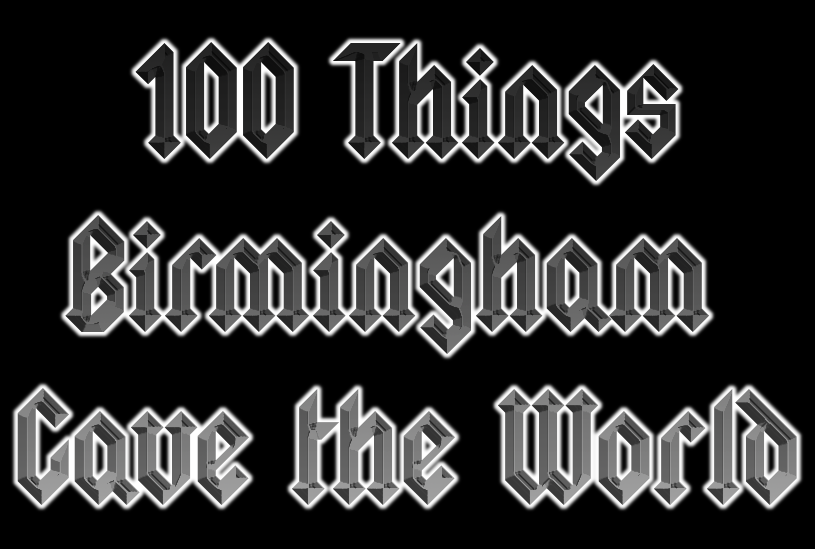 101 Things Birmingham Gave the World. No. 100: Heavy Metal